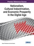 Nationalism, Cultural Indoctrination, and Economic Prosperity in the Digital Age ebook by Bryan Christiansen, Joyce Koeman