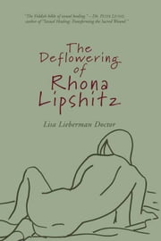 The Deflowering of Rhona Lipshitz ebook by Lisa Lieberman Doctor