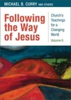 Following the Way of Jesus ebook by Michael B. Curry