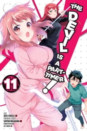 The Devil Is a Part-Timer!, Vol. 11 (manga) ebook by Akio Hiiragi, Satoshi Wagahara