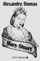 Mary Stuart ebook by Alexandre Dumas