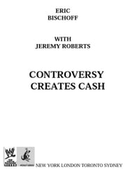 Eric Bischoff - Controversy Creates Cash ebook by Kobo.Web.Store.Products.Fields.ContributorFieldViewModel
