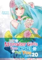 My Monster Girl's Too Cool for You, Chapter 20 ebook by Karino Takatsu