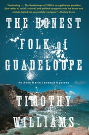 The Honest Folk of Guadeloupe ebook by Timothy Williams