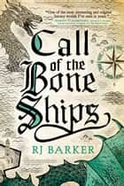 Call of the Bone Ships ebook by RJ Barker