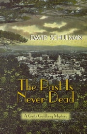 The Past Is Never Dead ebook by David Schulman