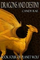 Dragons and Destiny ebook by Candy Rae