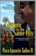 Return to the Same City ebook by Paco Ignacio Taibo