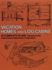 Vacation Homes and Cabins ebook by U.S. Dept. of Agriculture
