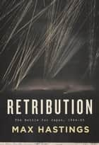 Retribution ebook by Max Hastings