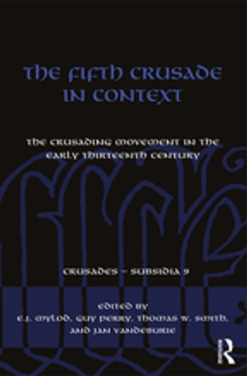 The Fifth Crusade in Context - The Crusading Movement in the Early Thirteenth Century ebook by