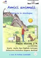 Amici animali: amicizia in montagna ebook by Andrea Camilletti
