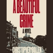 A Beautiful Crime - A Novel audiobook by Christopher Bollen