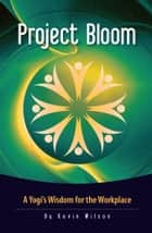 Project Bloom ebook by Kevin Wilson