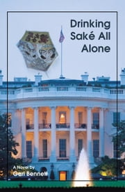Drinking Saké All Alone ebook by Geri Bennett