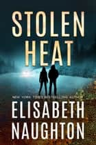Stolen Heat (Stolen Series #2) - Volume 2 ebook by Elisabeth Naughton