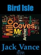 Bird Isle ebook by Jack Vance