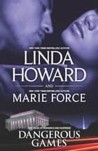 Dangerous Games - Come Lie With Me\Fatal Justice: Book Two of the Fatal Series ebook by Linda Howard, Marie Force