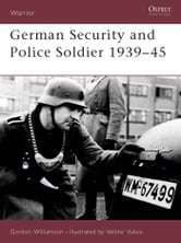 German Security and Police Soldier 1939?45 ebook by Gordon Williamson