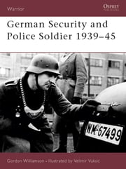 German Security and Police Soldier 1939–45 ebook by Gordon Williamson
