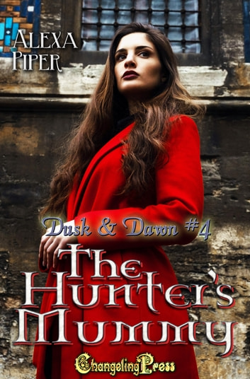 The Hunter's Mummy ebook by Alexa Piper