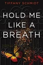 Hold Me Like a Breath - Once Upon a Crime Family ebook by Tiffany Schmidt