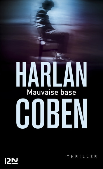Mauvaise Base ebook by Harlan COBEN