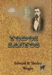 Todos Santos ebook by Edward & Shirley Wright