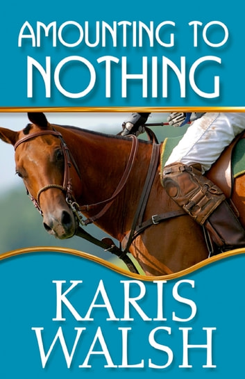 Amounting to Nothing ebook by Karis Walsh