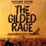 Gilded Rage, The - A Wild Ride Through Donald Trump's America audiobook by Alexander Zaitchik