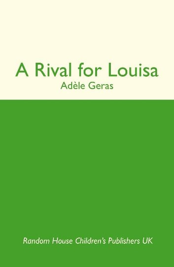 A Rival For Louisa - Red Fox Ballet Book 4 ebook by Adèle Geras