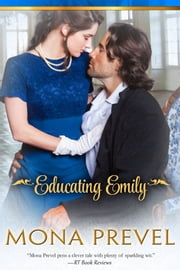 Educating Emily ebook by Mona Prevel