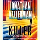 Killer - An Alex Delaware Novel audiobook by Jonathan Kellerman