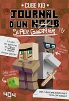 Journal d'un noob (super guerrier) tome 2 - Minecraft eBook by CUBE KID