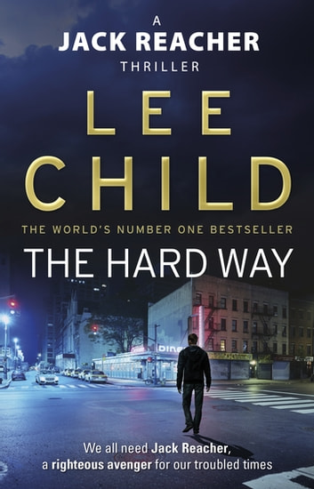 The Hard Way - (Jack Reacher 10) ebook by Lee Child