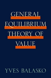 General Equilibrium Theory of Value ebook by Yves Balasko