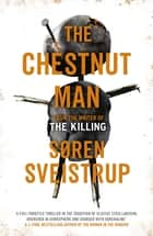 The Chestnut Man - The gripping debut novel from the writer of The Killing ebook by Søren Sveistrup, Caroline Waight