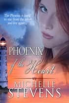 Phoenix of the Heart ebook by Michelle Stevens, Red Phoenix