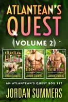 Atlantean's Quest Volume 2 (Atlantean's Quest Stranded Alien series) ebook by Jordan Summers