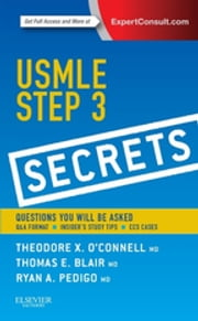 USMLE Step 3 Secrets E-Book ebook by Theodore X. O'Connell, MD, Thomas E. Blair,...