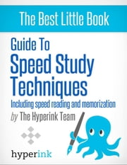 Guide to Speed Stydy Techniques:Including Speed Reading and Memorization ebook by The Hyperink  Team