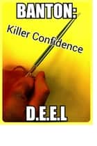 Banton: Killer Confidence ebook by D.e.e.L