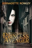Princess Avenger: Brightcastle Saga Book 1