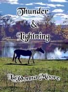 Thunder & Lightning ebook by LaVonna Moore