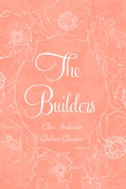 The Builders ebook by Ellen Anderson Gholson Glasgow