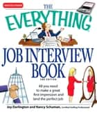 The Everything Job Interview Book - All you need to make a great first impression and land the perfect job ebook by Joy Darlington, Nancy Schuman