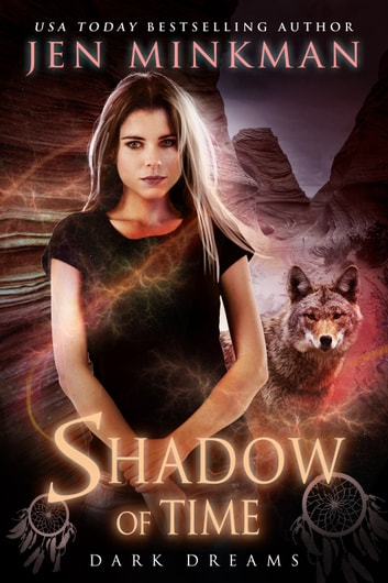 Shadow of Time: Dark Dreams - Book 1 of the Shadow of Time series ebook by Jen Minkman