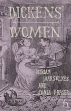 Dickens' Women ebook by
