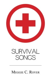 Survival Songs ebook by Meggie C. Royer