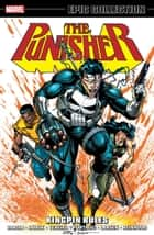 Punisher Epic Collection - Kingpin Rules eBook by Mike Baron, Whilce Portacio, Erik Larsen